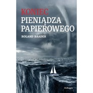 okładka Koniec pieniądza papierowego, Książka | Baader Roland