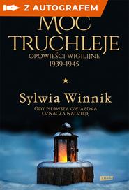 okładka Moc truchleje. Opowieści wigilijne 1939-1945 - autograf, Książka | Sylwia Winnik