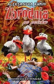okładka Zbrodnia po polsku, Książka | Rumin Aleksandra