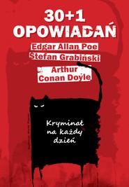 okładka 30+1 opowiadań. Kryminał na każdy dzień, Książka | Allan Poe Edgar, Conan Doyle Arthur, Stefan Grabiński