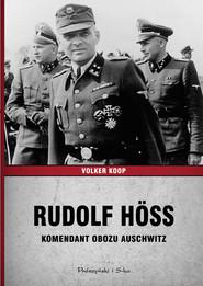 okładka Rudolf Höss. Komendant obozu Auschwitz, Ebook | Volker Koop