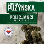 okładka Policjanci. W boju, Audiobook | Katarzyna Puzyńska
