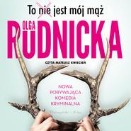 okładka To nie jest mój mąż, Audiobook   Olga Rudnicka