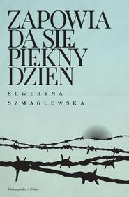 okładka Zapowiada się piękny dzień, Ebook | Seweryna Szmaglewska