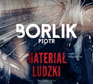 okładka Materiał ludzki, Audiobook   Piotr Borlik