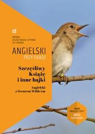 okładka Szczęśliwy Książę i inne bajki. Angielski z Oscarem Wilde'em, Ebook | Oscar Wilde, Ilya Frank