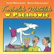 okładka Koziołek Matołek w Pacanowie, Książka | Kornel Makuszyński, Walentynowicz Marian