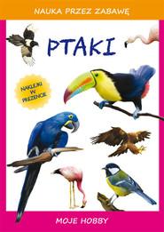 okładka Ptaki Moje hobby, Książka | Beata  Guzowska, Tina Zakierska