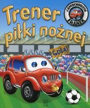 okładka Samochodzik Franek Trener piłki nożnej, Książka  