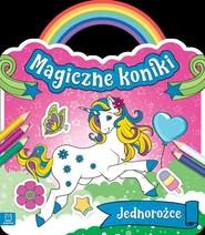 okładka Magiczne koniki Jednorożce, Książka |