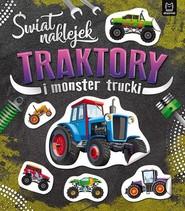okładka Świat naklejek Traktory i monster trucki ., Książka |