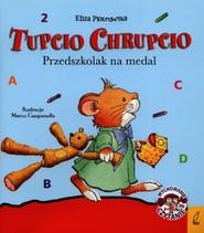 okładka Tupcio Chrupcio Przedszkolak na medal, Książka | Eliza Piotrowska