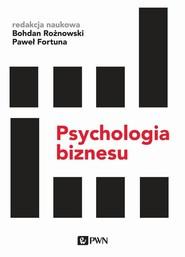 okładka Psychologia biznesu, Książka | Bohdan Rożnowski, Paweł  Fortuna