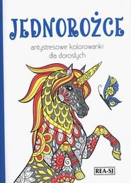 okładka Kolorowanki dla dorosłych Jednorożce, Książka |