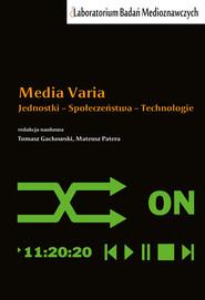 okładka Media Varia Jednostki - Społeczeństwa - Technologie, Książka |