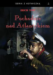 okładka Pochodnie nad Atlantykiem, Książka   Topp Erich