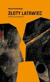 okładka Złoty latawiec, Książka | Kosztoanyi Dezso