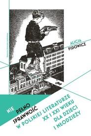 okładka Niepełnosprawność w polskiej literaturze XX i XXI wieku dla dzieci i młodzieży, Książka   Fidowicz Alicja