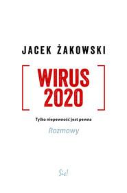 okładka Wirus 2020 Tylko niepewność jest pewna. Rozmowy, Książka | Żakowski Jacek