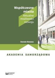 okładka Współczesne miasta Aktualne możliwości rozwoju, Książka | Danuta Stawasz