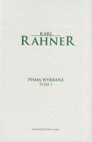 okładka Pisma wybrane Tom 1, Książka | Rahner Karl