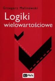 okładka Logiki wielowartościowe, Książka | Grzegorz  Malinowski