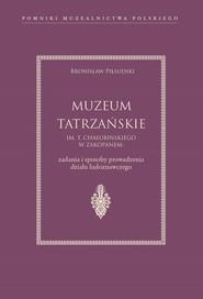 okładka Muzeum Tatrzańskie im. T. Chałubińskiego w Zakopanem, Książka | Piłsudski Bronisław