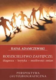 okładka Rodzicielstwo zastępcze diagnoza - krytyka - możliwości zmian, Książka | Adamczewski Rafał