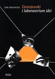 okładka Dostojewski i laboratorium idei, Książka | Krasicki Jan