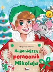 okładka Najmniejszy pomocnik Mikołaja, Książka | Górna Małgorzata