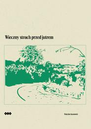 okładka Wieczny strach przed jutrem, Książka | Kaczorowski Władysław