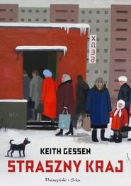 okładka Straszny kraj, Książka | Gessen Keith