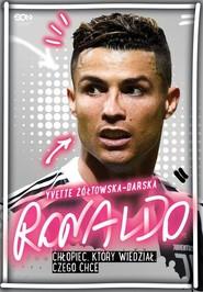 okładka Ronaldo Chłopiec, który wiedział, czego chce, Książka | Yvette Żółtowska-Darska