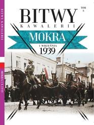 okładka Bitwy Kawalerii nr 6 Mokra, Książka  