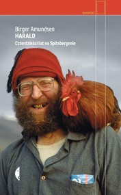 okładka Harald Czterdzieści lat na Spitsbergenie, Książka | Amundsen Birger