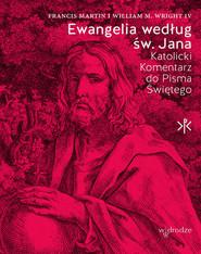okładka Ewangelia według św. Jana, Książka | Martin Francis, M. Wright IV William
