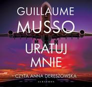 okładka URATUJ MNIE, Audiobook | Guillaume Musso