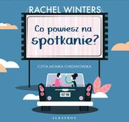 okładka CO POWIESZ NA SPOTKANIE?, Audiobook | Rachel Winters