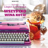 okładka Wszystko wina kota!, Audiobook   Agnieszka Lingas-Łoniewska