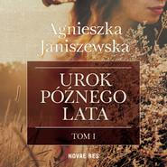 okładka Urok późnego lata tom I, Audiobook | Agnieszka Janiszewska
