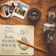 okładka Wielkie włoskie wakacje, Audiobook | Jolanta Kosowska