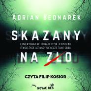 okładka Skazany na zło, Audiobook | Adrian  Bednarek