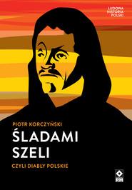 okładka Śladami Szeli, Ebook | Piotr Korczyński