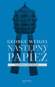 okładka Następny papież. Urząd Piotra i misja Kościoła, Ebook   George Weigel