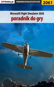 okładka Microsoft Flight Simulator 2020 - poradnik do gry, Ebook   Dariusz Matusiak
