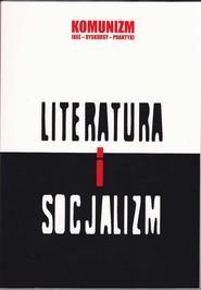okładka Literatura i socjalizm, Ebook   Dorota  Krawczyńska, Katarzyna  Chmielewska, Grzegorz  Wołowiec