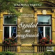 okładka Szpital na peryferiach, Audiobook | Malwina Ferenz