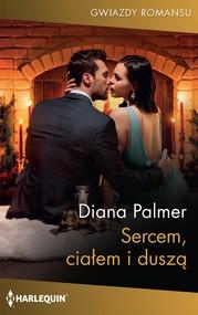 okładka Sercem, ciałem i duszą, Ebook | Diana Palmer