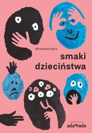 okładka Smaki dzieciństwa, Ebook | Mirosława Kątna