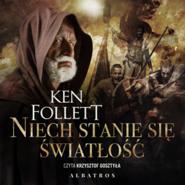 okładka Niech stanie się światłość, Audiobook | Ken Follett